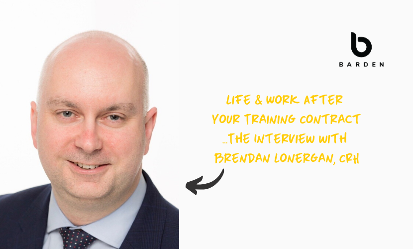 Life & Work After Your Training Contract - Brendan Lonergan, CRH